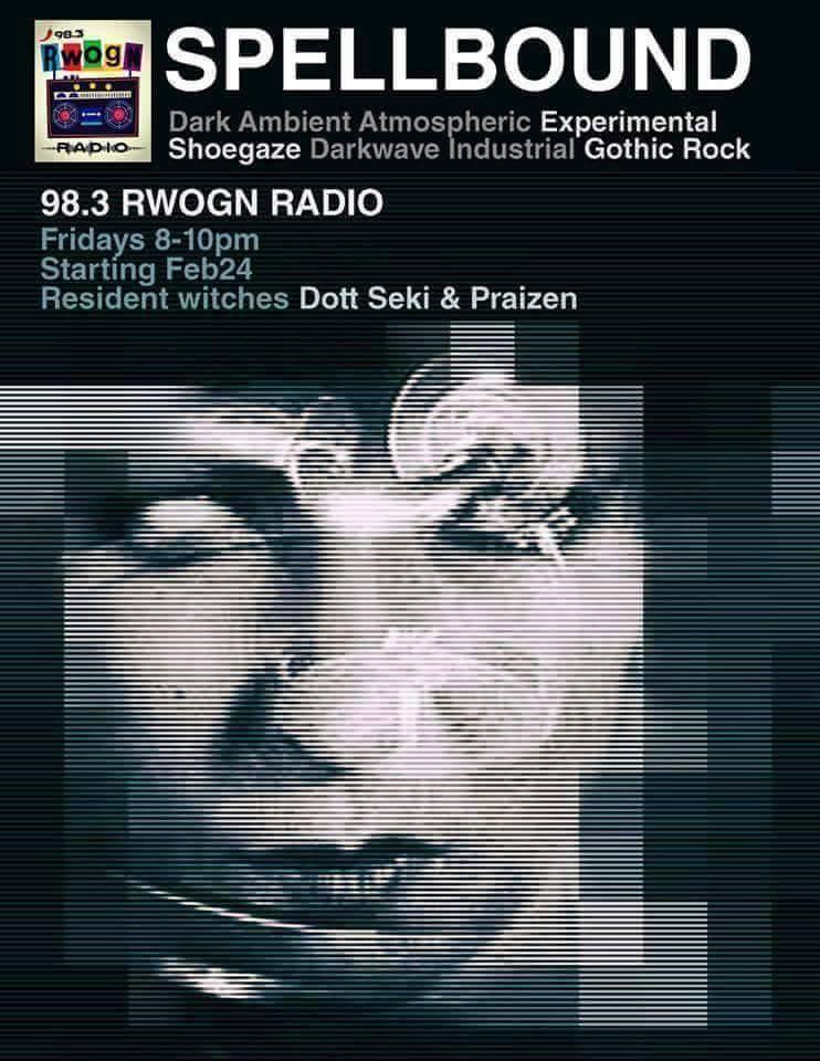 Spellbound Friday 98.3FM RWOGN Radio